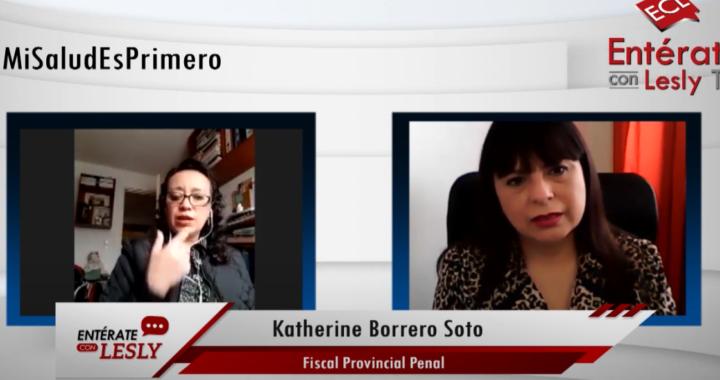Entrevista a la Presidenta de la Junta de  Fiscales Provinciales de Lima Katherine Borrero Soto sobre violencia  familiar y las 100 reglas de Brasilia sobre acceso a la justicia de grupos  vulnerables