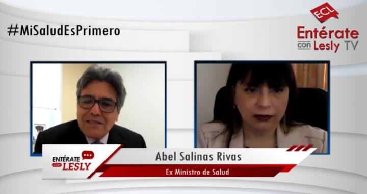 ¿Estamos en la etapa final de la pandemia  Covid-19?  entrevista a Abel Salinas Rivas ex Ministro de  Salud