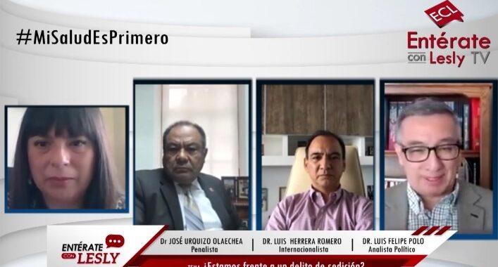 """SEDICIÓN: Entrevista a José Urquizo Olaechea, Luis Herrera Romero y Luis Felipe Polo """"No hay un delito de sedición"""" analizando el contexto jurídico-político"""
