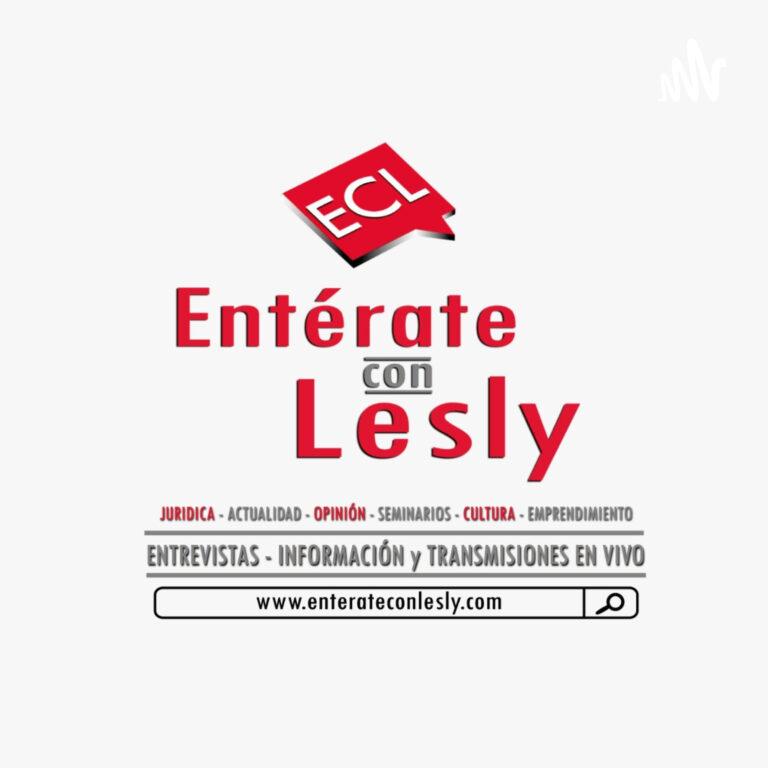 Entérate con Lesly. Portal de Información, Entrevistas y Transmisiones en vivo
